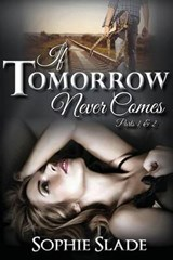 If Tomorrow Never Comes | Sophie Slade |