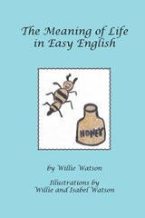 The Meaning of Life in Easy English | Willie Watson |