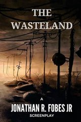 The Wasteland | Fobes, Jonathan R., Jr. |