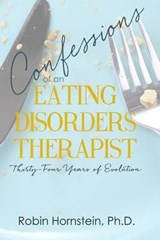 Confessions of an Eating Disorders Therapist | Robin Hornstein |