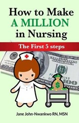 How to Make a Million in Nursing | Jane John-nwankwo |