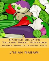 Nahnah Binyah's Talking Sweet Potatoes