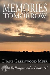 Memories for Tomorrow | Diane Greenwood Muir |