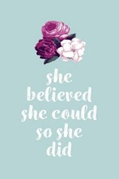 She Believed She Could So She Did Flower Light Green Lined Journal