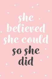 She Believed She Could So She Did Pink Lined Journal
