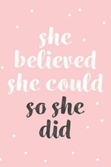 She Believed She Could So She Did Pink Lined Journal |  |