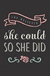 She Believed She Could So She Did Rose Lined Journal
