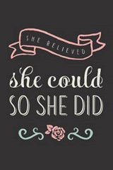 She Believed She Could So She Did Rose Lined Journal |  |