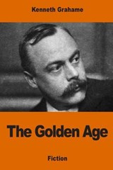 The Golden Age | Kenneth Grahame |