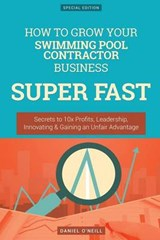 How to Grow Your Swimming Pool Contractor Business Super Fast | Daniel O'neill |