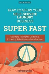 How to Grow Your Self-service Laundry Business Super Fast | Daniel O'neill |