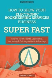 How to Grow Your Electronic Bookkeeping Services Business Super Fast