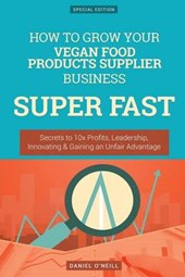How to Grow Your Vegan Food Products Supplier Business Super Fast