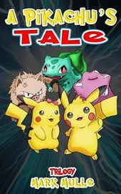 A Pikachu's Tale Trilogy