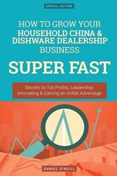 How to Grow Your Household China & Dishware Dealership Business Super Fast
