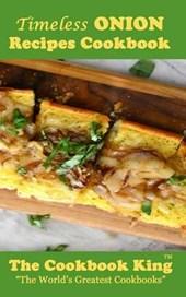 Timeless Onion Recipes Cookbook