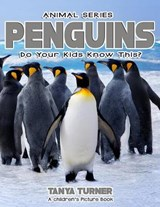 Penguins Do Your Kids Know This? | Tanya Turner |