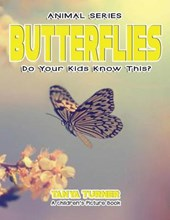 Butterflies Do Your Kids Know This?