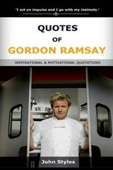 Quotes of Gordon Ramsay | John Styles |