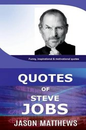 Quotes of Steve Jobs | Jason Matthews |