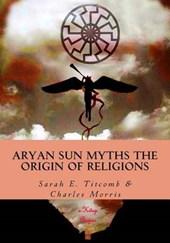 Aryan Sun Myths the Origin of Religions