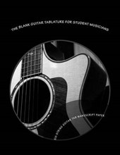The Blank Guitar Tablature for Student Musicians