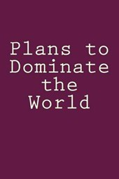 Plans to Dominate the World Lined Journal