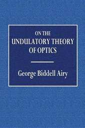 On the Undulatory Theory of Optics