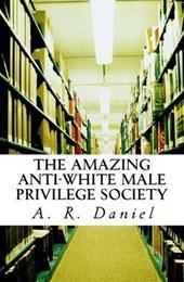 The Amazing Anti-white Male Privilege Society