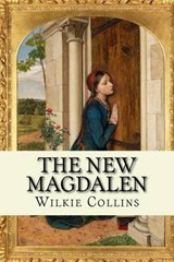 The New Magdalen | Wilkie Collins |