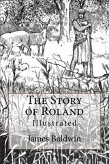 The Story of Roland | Baldwin, James ; Birch, Reginald B. |