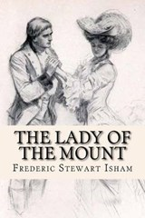 The Lady of the Mount | Frederic Stewart Isham |