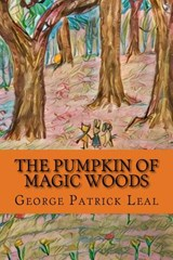 The Pumpkin of Magic Woods | George Patrick Leal |