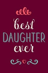 Best Daughter Ever | Creative Notebooks |