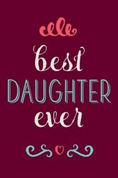 Best Daughter Ever Lined Journal