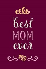 Best Mom Ever Lined Journal |  |