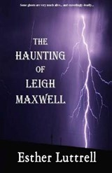 The Haunting of Leigh Maxwell | Esther Luttrell |