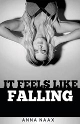 It Feels Like Falling Large Print | Anna Naax |