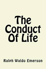 The Conduct of Life | Ralph Waldo Emerson |