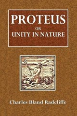Proteus or Unity in Nature | Charles Bland Radcliffe |