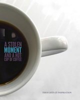 A Stolen Moment and a Hot Cup of Coffee | Maurice Johnson |
