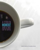 A Stolen Moment and a Hot Cup of Coffee