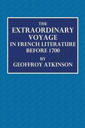The Extraordinary Voyage in French Literature Before