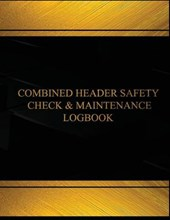 Combine Header Safety Check and Maintenance Logbook