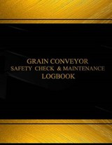 Grain Conveyor Safety Check and Maintenance Logbook | auteur onbekend |