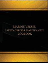 Marine Vessel Safety Check and Maintenance Logbook