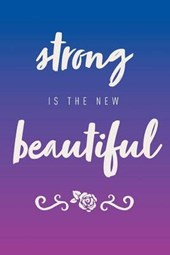 Strong Is the New Beautiful Inspirational Journal, Notebook, Diary