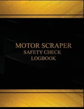 Motor Scraper Safety Check and Maintenance Logbook