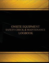 Onsite Equipment Safety Check and Maintenance Logbook | auteur onbekend |