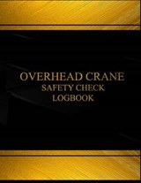 Overhead Crane Safety Check & Maintenance Black Log Journal | auteur onbekend |